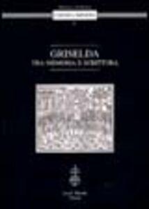 Libro Griselda. Tra memoria e scrittura