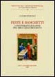 Libro Feste e banchetti. Convivialità italiana fra Tre e Quattrocento Claudio Benporat