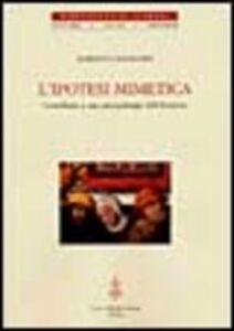 Foto Cover di L' ipotesi mimetica. Contributo a una antropologia dell'ebraismo, Libro di Alberto Castaldini, edito da Olschki