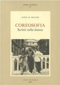 Libro Coreosofia. Scritti sulla danza Aurel M. Milloss