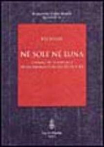 Libro Né sole né luna. L'immagine femminile nella Bisanzio dei secoli XI e XII Eva Nardi