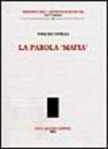 Foto Cover di La parola «mafia», Libro di Pasquale Natella, edito da Olschki