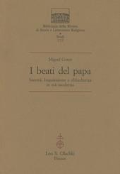 I beati del papa. Santità, inquisizione e obbedienza in età moderna