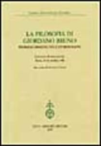 La filosofia di Giordano Bruno. Problemi ermeneutici e storiografici. Atti del Convegno internazionale (Roma, 23-24 ottobre 1998)
