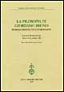 Libro La filosofia di Giordano Bruno. Problemi ermeneutici e storiografici. Atti del Convegno internazionale (Roma, 23-24 ottobre 1998)
