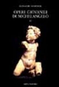 Libro Opere giovanili di Michelangelo. Vol. 6: Con o senza Michelangelo. Alessandro Parronchi