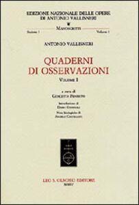 Foto Cover di Quaderni di osservazioni. Vol. 1, Libro di Antonio Vallisneri, edito da Olschki