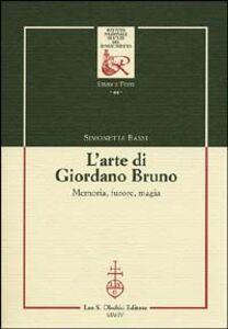 Libro L' arte di Giordano Bruno. Memoria, furore, magia Simonetta Bassi
