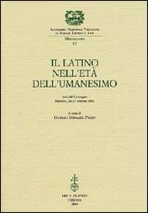 Libro Il latino nell'età dell'Umanesimo. Atti del Convegno (Mantova, 26-27 ottobre 2001)
