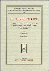 Foto Cover di Le terre nuove. Atti del Seminario internazionale (Firenze, 28-30 gennaio 1999), Libro di  edito da Olschki