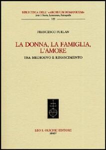 La donna, la famiglia, l'amore tra Medioevo e Rinascimento