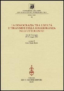 La democrazia tra libertà e tirannide della maggioranza nell'Ottocento. Atti della 10ª giornata Luigi Firpo (29-30 maggio 2003)