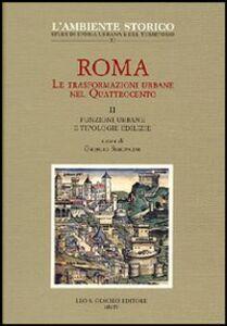 Libro Roma. Le trasformazioni urbane nel Quattrocento. Vol. 2: Funzioni urbane e tipologie edilizie. Giorgio Simoncini