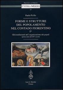 Forme e strutture del popolamento nel contado fiorentino. Vol. 1\1: Gli insediamenti nell'organizzazione dei populi (prima metà del XIV secolo).