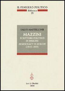 Libro Mazzini scrittore politico in inglese. Democracy in Europe (1840-1855) Salvo Mastellone