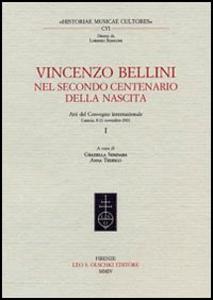 Libro Vincenzo Bellini. Nel secondo centenario della nascita. Atti del Convegno internazionale (Catania, 8-11 novembre 2001)