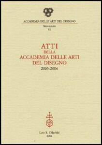 Libro Atti della Accademia delle arti del disegno (2003-2004)