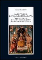 La bottega di Bartolomeo della Gatta. Domenico Pecori e l'arte in terra d'Arezzo tra Quattro e Cinquecento