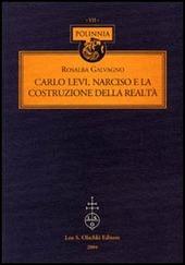 Carlo Levi, Narciso e la costruzione della realtà