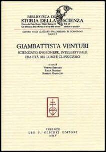 Foto Cover di Giambattista Venturi. Scienziato, ingegnere, intellettuale fra età dei lumi e classicismo, Libro di  edito da Olschki