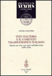 Vito Volterra e il Comitato talassografico italiano. Imprese per aria e per mare nell'Italia unita (1883-1930)
