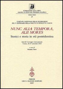 Libro Nunc alia tempora, alii mores. Storici e storia in età postridentina. Atti del Convegno internazionale (Torino, 24-27 settembre 2003)