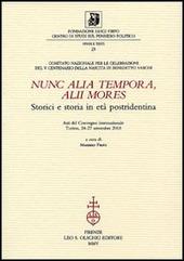 Nunc alia tempora, alii mores. Storici e storia in età postridentina. Atti del Convegno internazionale (Torino, 24-27 settembre 2003)