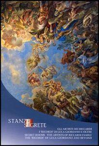 Foto Cover di Stanze segrete. Gli artisti dei Riccardi. I «ricordi» di Luca Giordano e oltre, Libro di  edito da Olschki