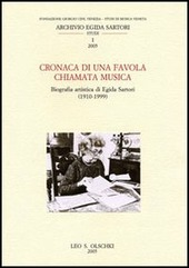 Cronaca di una favola chiamata musica. Biografia artistica di Egida Sartori (1910-1999)