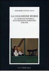Libro La collezione Sforni. Il «giornale pittorico» di un mecenate fiorentino (1909-1939) Margherita D'Ayala Valva
