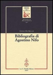 Libro Bibliografia di Agostino Nifo Ennio De Bellis