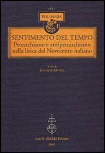 Libro Sentimento del tempo. Petrarchismo e antipetrarchismo nella lirica del Novecento italiano