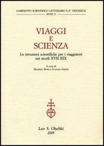 Viaggi e scienza. Le istruzioni scientifiche per i viaggiatori nei secoli XVII-XIX