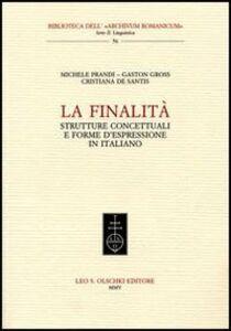 Foto Cover di La finalità. Strutture concettuali e forme d'espressione in italiano, Libro di AA.VV edito da Olschki