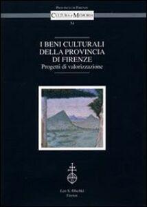 Libro I beni culturali della provincia di Firenze. Progetti di valorizzazione. Atti del Convegno (Firenze, 18 marzo 2004)