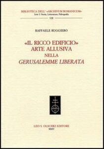 Foto Cover di «Il ricco edificio». Arte allusiva nella «Gerusalemme liberata», Libro di Raffaele Ruggiero, edito da Olschki