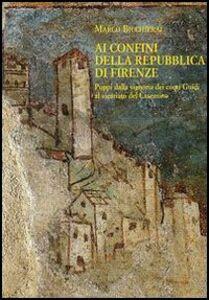 Foto Cover di Ai confini della Repubblica di Firenze. Poppi dalla signoria dei conti Guidi al vicariato del Casentino (1360-1480), Libro di Marco Bicchierai, edito da Olschki