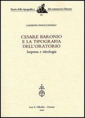 Cesare Baronio e la Tipografia dell'Oratorio. Impresa e ideologia