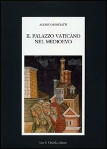 Libro Il palazzo Vaticano nel Medioevo Alessio Monciatti