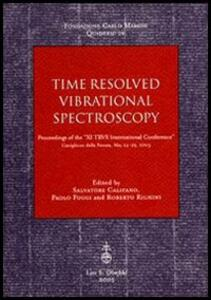 Time resolved vibrational spectroscopy. Proceedings of the «XI TRVS International Conference (Castiglione della Pescaia, May 24-29 2003)