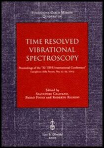 Foto Cover di Time resolved vibrational spectroscopy. Proceedings of the «XI TRVS International Conference (Castiglione della Pescaia, May 24-29 2003), Libro di  edito da Olschki
