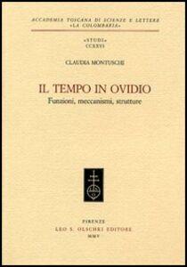Libro Il tempo in Ovidio. Funzioni, meccanismi, strutture Claudia Montuschi