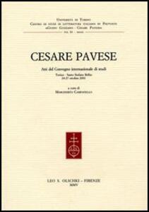 Cesare Pavese. Atti del Convegno internazionale di studi (Torino, 24-27 ottobre 2001)