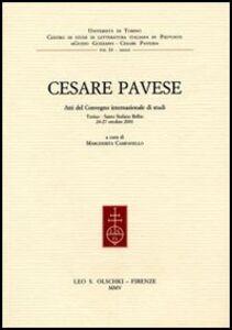 Libro Cesare Pavese. Atti del Convegno internazionale di studi (Torino, 24-27 ottobre 2001)