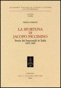 Libro La sfortuna di Jacopo Piccinino. Storia dei bracceschi in Italia (1423-1465) Serena Ferente