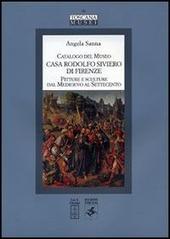 Catalogo del Museo Casa Rodolfo Siviero di Firenze. Pitture e sculture dal Medioevo al Settecento