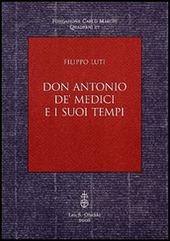 Don Antonio de' Medici e i suoi tempi