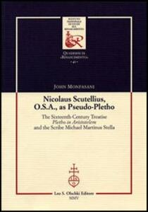 Nicolaus Scutellius O.S.A. as pseudo-pletho. The sixteenth century treatise «Pletho in Aristotelem» and the Scribe Michael Martinus Stella