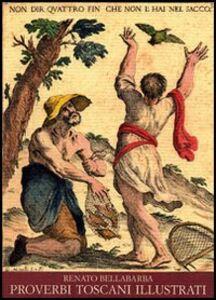 Libro Proverbi toscani illustrati Renato Bellabarba
