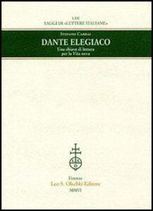 Libro Dante elegiaco. Una chiave di lettura per la «Vita nova» Stefano Carrai